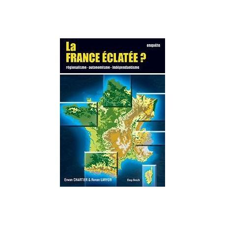 LA FRANCE ÉCLATÉE ?
