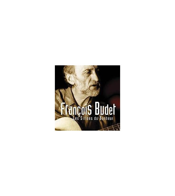 CD FRANCOIS BUDET - LES SILLONS DU BONHEUR