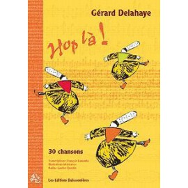 HOP-LA - Partitions et paroles de chansons de Gérard Delahaye.