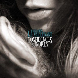 CD JEAN-LOUIS LE VALLEGANT - CONFIDENCES SONORES