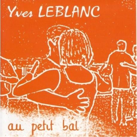CD YVES LEBLANC - AU PETIT BAL