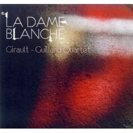 CD GIRAULT GUILLARD QUARTET - LA DAME BLANCHE