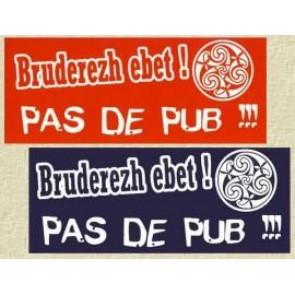 AUTOCOLLANT PAS DE PUB BRETON - BRUDEREZH EBET ! (6010639R)