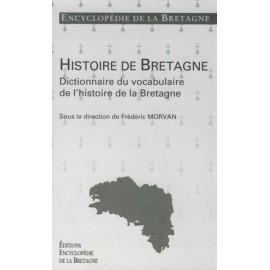 DICTIONNAIRE DU VOCABULAIRE DE L'HISTOIRE DE BRETAGNE - Encyclopédie de la Bretagne tome 1
