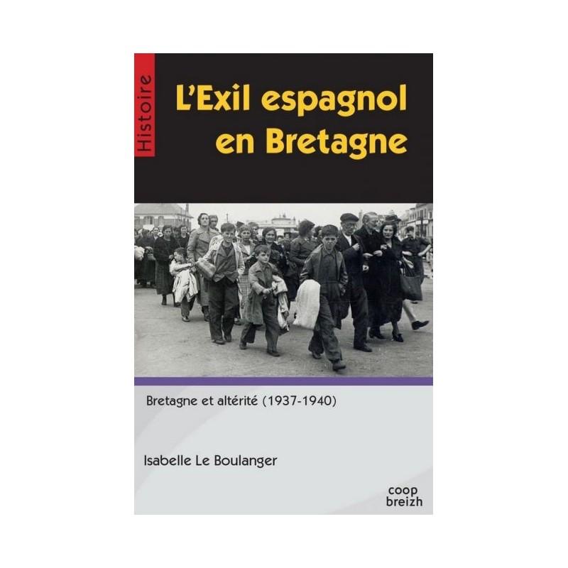 L 39 exil espagnol en bretagne bretagne et alt rit 1937 1940 for Fenetre en espagnol