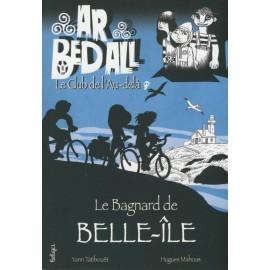 LE BAGNARD DE BELLE-ÎLE - Ar bed all ou le Club de l'Au-d