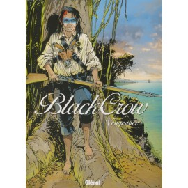 BLACK CROW - Tome 5 : Vengeance