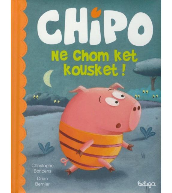CHIPO NE CHOM KET KOUSKET ! (version en breton)