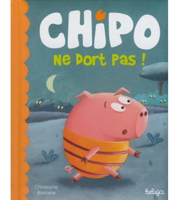 CHIPO NE DORT PAS ! (version française)