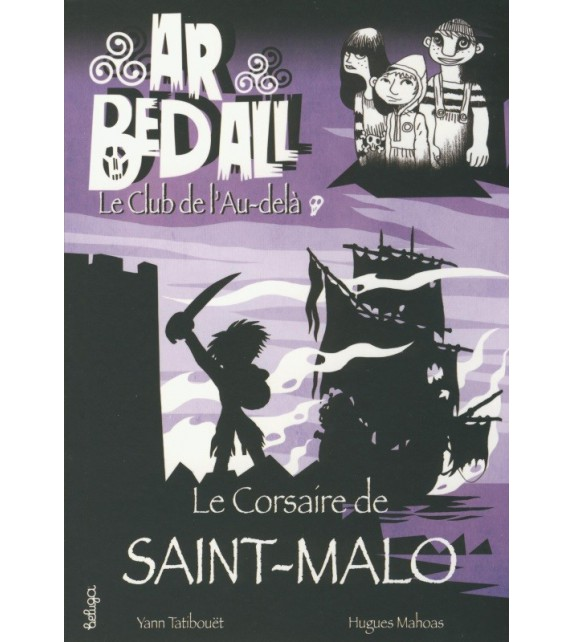 LE CORSAIRE DE SAINT-MALO - Ar bed all ou le Club de l'Au-delà