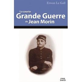 LA COURTE GRANDE GUERRE DE JEAN MORIN