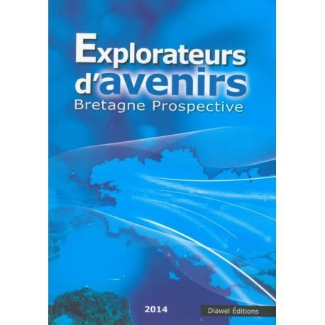 EXPLORATEURS D'AVENIRS - Bretagne Prospective