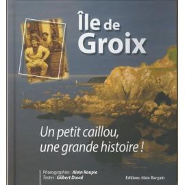 ÎLE DE GROIX UN PETIT CAILLOU, UNE GRANDE HISTOIRE !