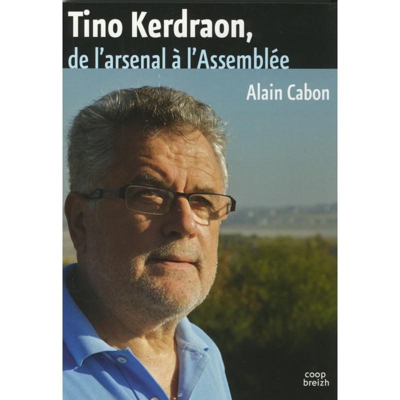 <b>TINO KERDRAON</b> - DE l&#39;Arsenal à l&#39;Assemblée. - tino-kerdraon-de-l-arsenal-a-l-assemblee