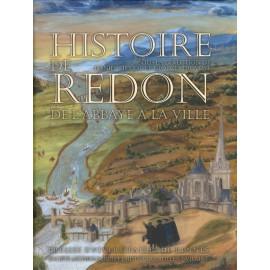 HISTOIRE DE REDON DE L'ABBAYE A LA VILLE