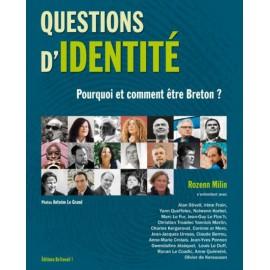 QUESTIONS D'IDENTITÉ - POURQUOI ET COMMENT ÊTRE BRETON ?