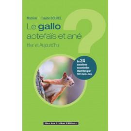 LE GALLO AOTEFAÏS ET ANÉ - HIER ET AUJOURD'HUI