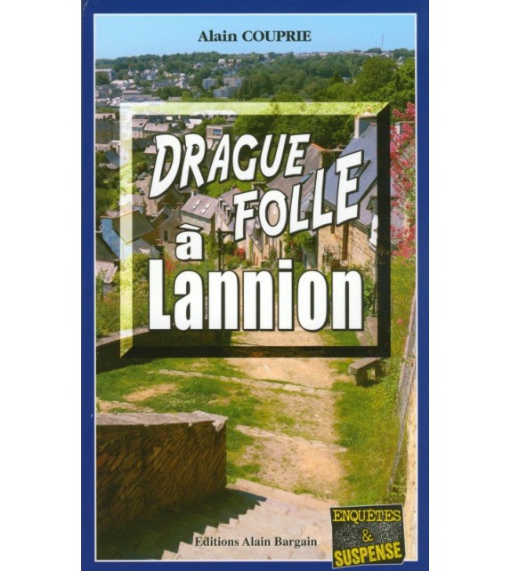 DRAGUE FOLLE À LANNION