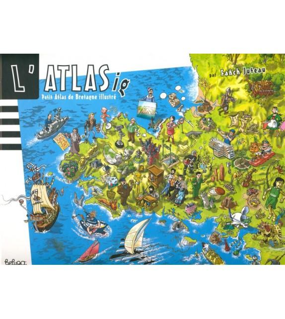 L'ATLAS(IG) - PETIT ATLAS DE BRETAGNE ILLUSTRÉ