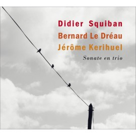 CD SQUIBAN LE DREAU KERIHUEL - SONATE EN TRIO