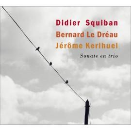 CD SQUIBAN LE DREAU KERIHUEL - SONATE EN TRIO