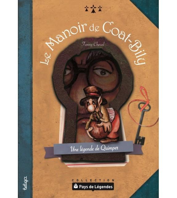PAYS DE LÉGENDES - Le manoir de Coat-Bily