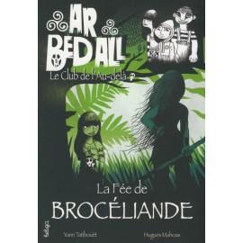 LA FÉE DE BROCÉLIANDE - Ar bed all ou le Club de l'Au-delà