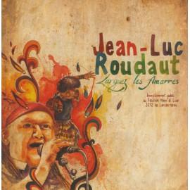 CD JEAN-LUC ROUDAUT - LARGUEZ LES AMARRES