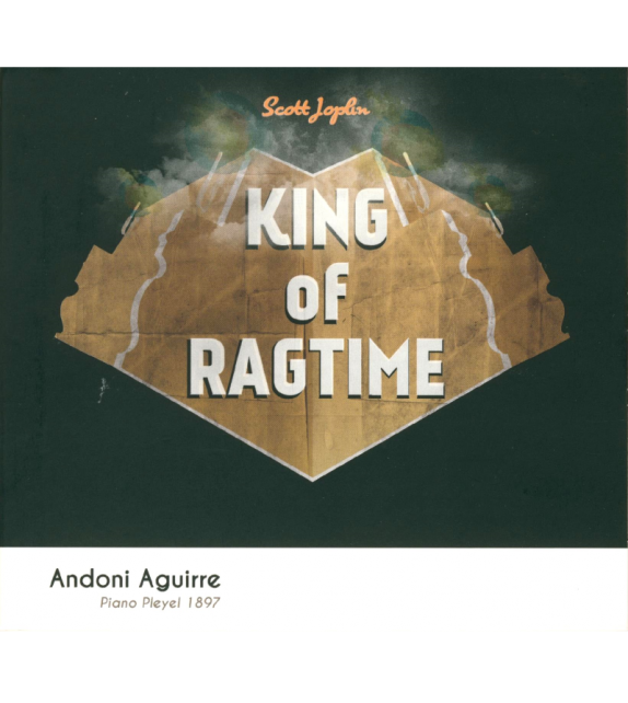 CD ANDONI AGUIRRE - KING OF RAGTIME SCOTT JOPLIN