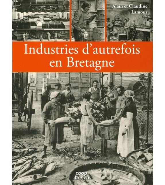 INDUSTRIES D'AUTREFOIS EN BRETAGNE