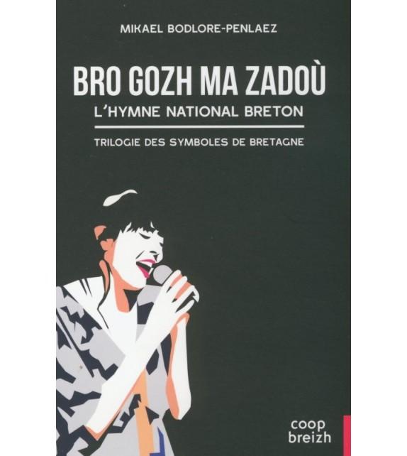 BRO GOZH MA ZADOÙ L'HYMNE NATIONALE BRETON - La trilogie des symboles de Bretagne