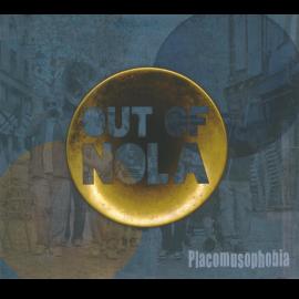 CD OUT OF NOLA - PLACOMUSOPHOBIA