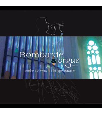 CD ANDRÉ LE MEUT & PHILIPPE BATAILLE - BOMBARDE ET ORGUE