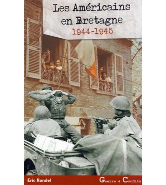 LES AMERICAINS EN BRETAGNE 1944-1945