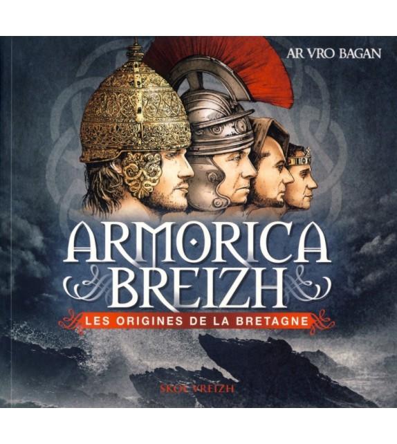 ARMORICA BREIZH - LES ORIGINES DE LA BRETAGNE