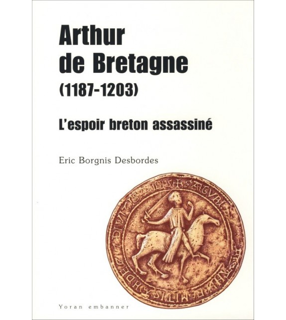 ARTHUR DE BRETAGNE (1187-1203)