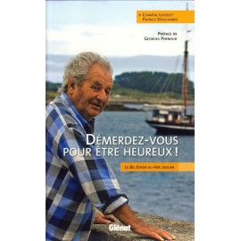 DÉMERDEZ-VOUS POUR ÊTRE HEUREUX !