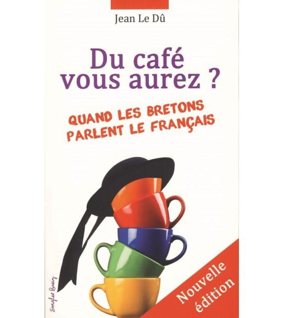 DU CAFÉ VOUS AUREZ ?