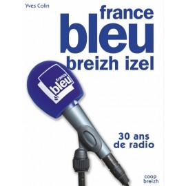 FRANCE BLEU BREIZH IZEL 30 ANS DE RADIO