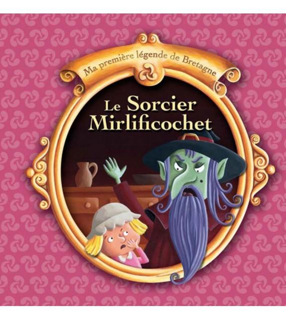 LE SORCIER DE MIRLIFICOCHET