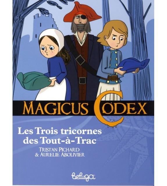 LES TROIS TRICORNES DE TOUT-À-TRAC - MAGICUS CODEX T5