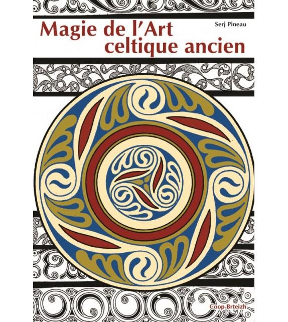 MAGIE DE L'ART CELTIQUE ANCIEN
