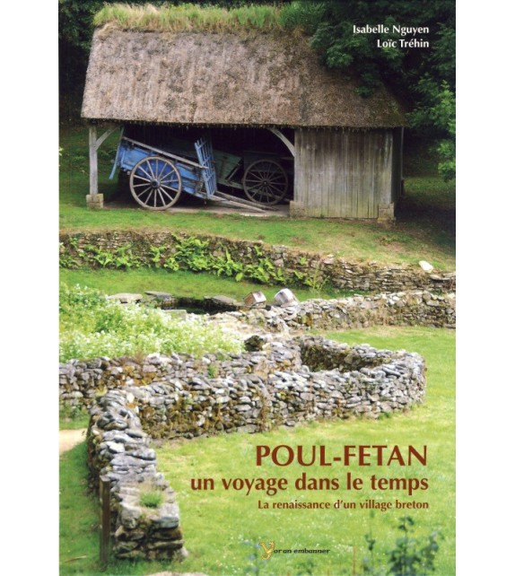 POUL-FETAN RENAISSANCE D'UN VILLAGE BRETON