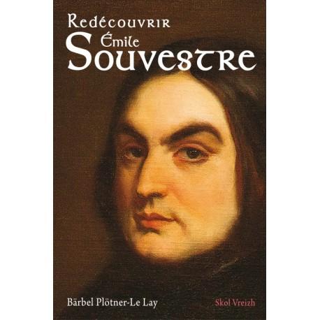 REDÉCOUVRIR ÉMILE SOUVESTRE - Années de jeunesse 1806-1837