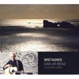 CD DAN AR BRAZ - BRETAGNE(S), ICI, AILLEURS, LA-BAS