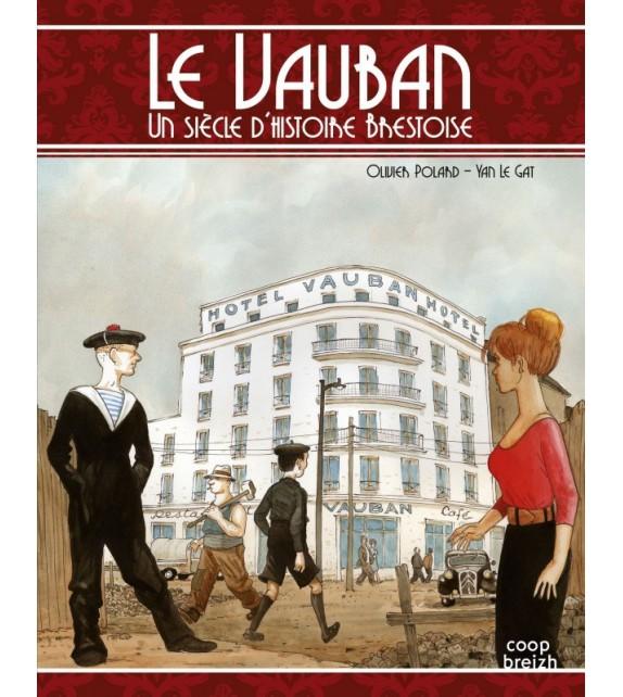 LE VAUBAN, UN SIÈCLE D'HISTOIRE BRESTOISE