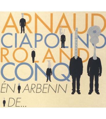 CD ARNAUD CIAPOLINO ET ROLAND CONQ - EN ARBENN DE