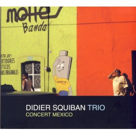 CD DIDIER SQUIBAN TRIO - CONCERT MEXICO