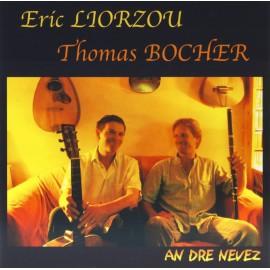 CD ERIC LIORZOU ET THOMAS BOCHER - AN DRE NEVEZ