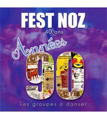 CD FEST-NOZ - GROUPES À DANSER DES ANNÉES 90